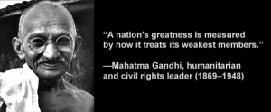 mahatma-gandhi-quote-nations-greatness-measured-by-how-it-treats-weakest-members
